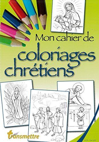 Mon cahier de coloriages chrétiens par Denis Sureau