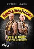 Ziemlich böse Freunde : Wie wir die Bandidos in Deutschland gründeten
