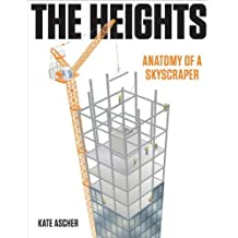 The Heights: Anatomy of a Skyscraper by Kate Ascher (2011-11-10)