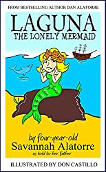 Laguna The Lonely Mermaid: a fun, full color, illustrated story book for children of all ages