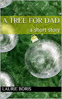 A Tree for Dad: A Short Story by [Boris, Laurie]