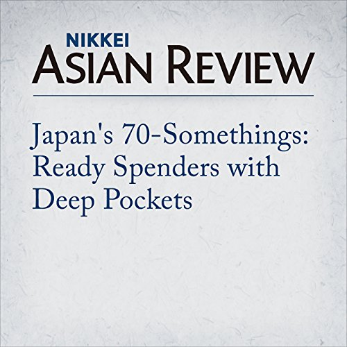 Japan's 70-Somethings: Ready Spenders with Deep Pockets -