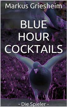 Blue Hour Cocktails 1 (Die Spieler)