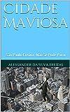 Cidade Maviosa: São Paulo Ensina: Não Se Pode Parar (Documento São Paulo Livro 1) (Portuguese Edition)
