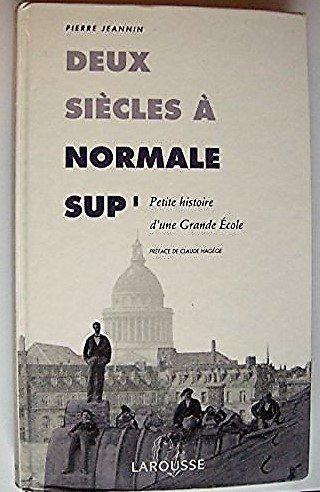 Deux siècles à Normale Sup I (Petite histoire d&...