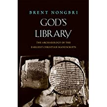 God's Library: The Archaeology of the Earliest Christian Manuscripts (English Edition)
