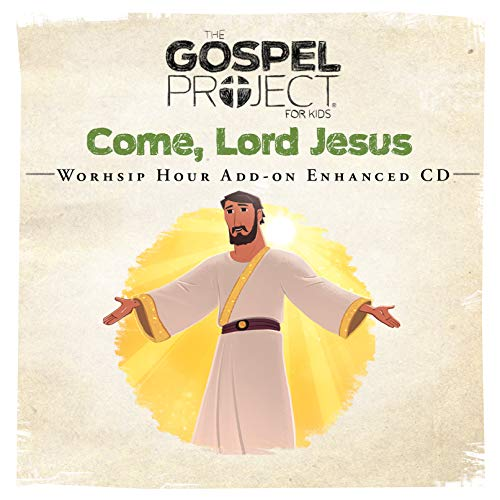 Kids Worship Hour Add-on: Come, Lord Jesus (Gospel Project for Kids, Band 12) (Add-on-audio)