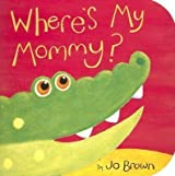 Where's My Mommy? by Jo Brown (2003-08-01)