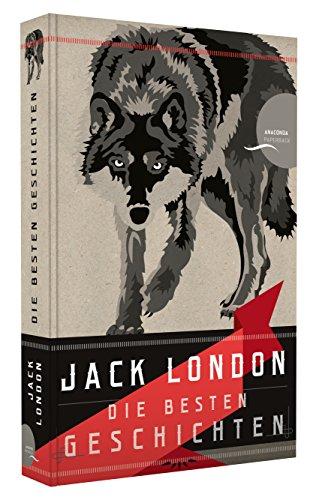 Jack London - Die besten Geschichten / Nordland-Stories (Neuübersetzung): Alle Infos bei Amazon