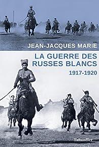 La guerre des Russes blancs par Jean-Jacques Marie