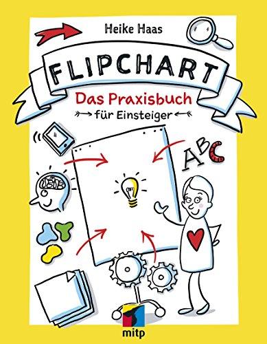 Flipchart: Das Praxisbuch für Einsteiger (mitp Business)