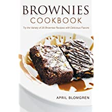 Brownies Cookbook: Try the Variety of 25 Brownies Recipes with Delicious Flavors (English Edition)