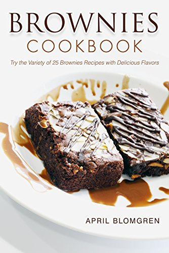 ry the Variety of 25 Brownies Recipes with Delicious Flavors (English Edition) (Brownie-cutter)