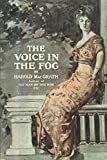 The Voice in the Fog: Harold MacGrath (The Voice in the Fog by Harold MacGrath)