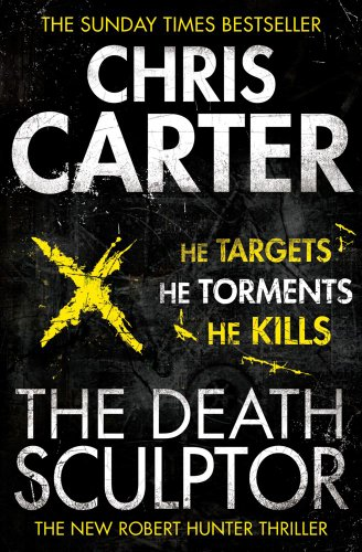 The Death Sculptor: A brilliant serial killer thriller, featuring the unstoppable Robert Hunter (Robert Hunter 4)