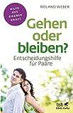 Gehen oder bleiben?: Entscheidungshilfe für Paare (Fachratgeber Klett-Cotta)