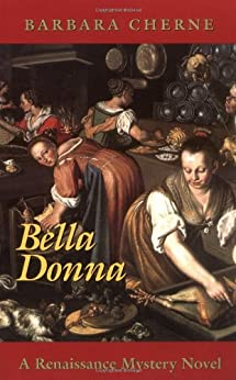 Bella Donna: A Renaissance Mystery Novel by [Cherne, Barbara]