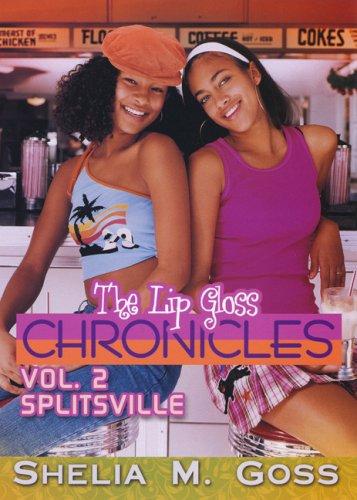 Splitsville: The Lip Gloss Chr (The Lip Gloss Chronicles, Band 2) (African American Gloss Lip)
