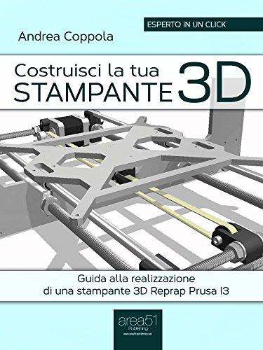costruisci-la-tua-stampante-3d-guida-alla-realizzazione-di-una-stampante-3d-reprap-prusa-i3-esperto-
