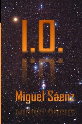 I.O. - Miguel Sáenz: Trilogía WEN primera parte: Volume 1