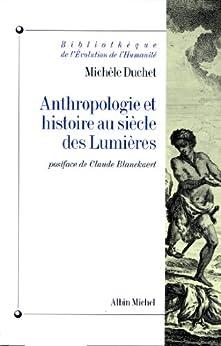 Anthropologie et histoire au siècle des lumières par [Duchet, Michèle]