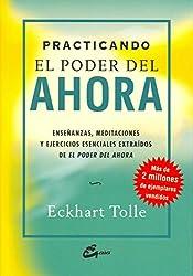 Practicando el poder del ahora: enseñanzas, meditaciones y ejercicios esenciales extraídos de el pod (Perenne)