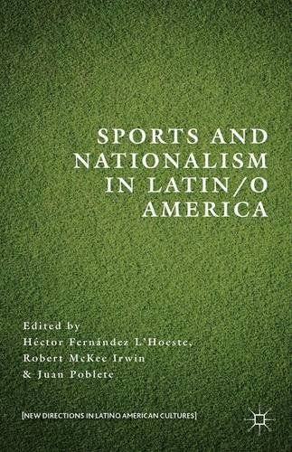 Sports and Nationalism in Latin / o America (New Directions in Latino American Cultures) (2015-05-06)