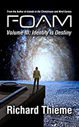 FOAM: Volume 3: Identity is Destiny (English Edition)