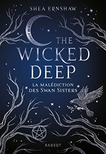 The Wicked Deep - La malédiction des Swan Sisters par Shea Ernshaw