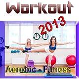 Workout 2013 (Aerobic - Fitness)