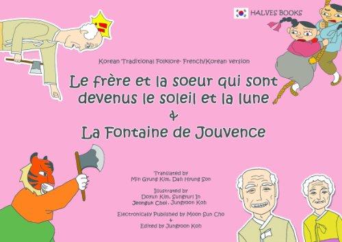 Le Frère et la Soeur qui sont devenus le Soleil et la Lune & La Fontaine de Jouvence (Translated & Illustrated)