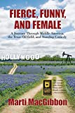 Fierce, Funny, and Female: A Journey Through Middle America, the Texas Oil Field, and Standup Comedy (English Edition)