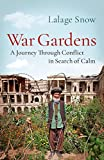 #4: War Gardens: A Journey Through Conflict in Search of Calm