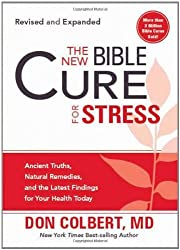 The New Bible Cure for Stress: Ancient Truths, Natural Remedies, and the Latest Findings for Your Health Today (New Bible Cure (Siloam)) by Don Colbert M.D. (2011-07-05)