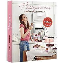 Veganpassion - vegane Lieblingsrezepte zum Backen: Das große Veganbackbuch