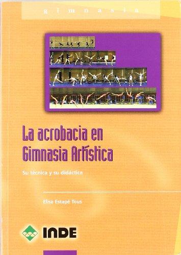 La acrobacia en Gimnasia Artística: Su técnica y su didáctica (Deportes)