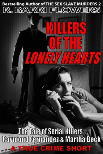 free kindle book Killers of the Lonely Hearts: The Tale of Serial Killers Raymond Fernandez & Martha Beck (A True Crime Short)