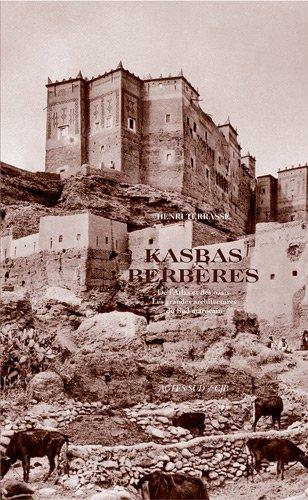 Kasbas berbères, De l'atlas et des oasis : Les grandes architectures du Sud marocain par Henri Terrasse