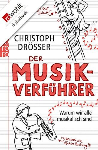 Der Musikverführer: Warum wir alle musikalisch sind