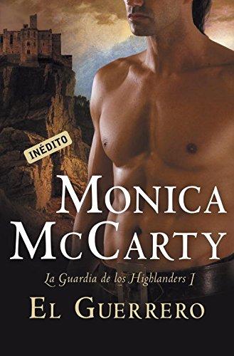 El guerrero (La guardia de los Highlanders 1) (ROMANTICA) por Monica McCarty