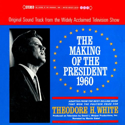 The Making Of The President, 1960 (Original Motion Picture Soundtrack)