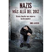 Nazis, más allá del 2012: Ruta hacia un nuevo holocausto