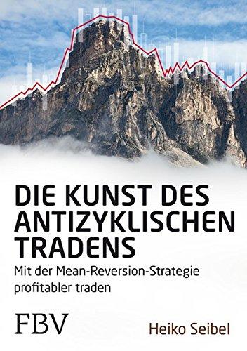 Die Kunst des antizyklischen Tradens: Mit der Mean-Reversion-Strategien profitabel traden