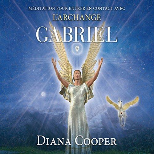 Méditation pour entrer en contact avec l'archange Gabriel