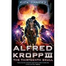 The Thirteenth Skull: Alfred Kropp 3 by Rick Yancey (2008-09-01)