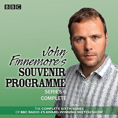 John Finnemore's Souvenir Programme: Series 6: The BBC Radio 4 comedy sketch show