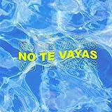 No Te Vayas [Explicit]