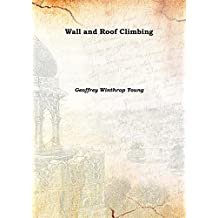 Wall and Roof Climbing 1905 [Hardcover]
