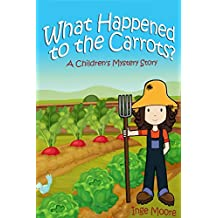 What Happened To the Carrots?: a short story for children (English Edition)