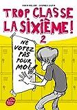 Telecharger Livres Trop classe la sixieme Tome 2 Ne votez pas pour moi (PDF,EPUB,MOBI) gratuits en Francaise